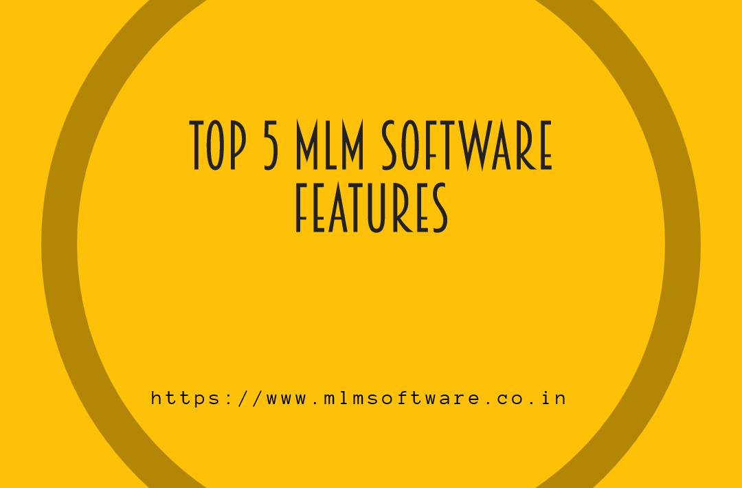 Top 5 MLM Software Features