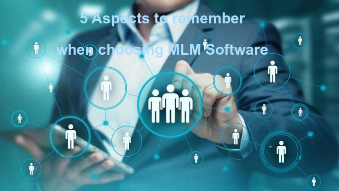 Aspects to remember when choosing MLM Software